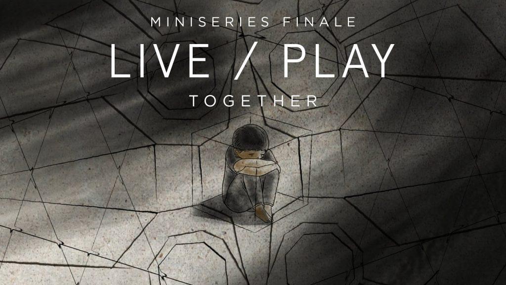 Live/Play – Episode 4: Together